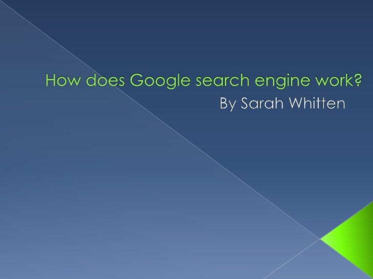 How does Google search engine work?<br />By Sarah Whitten<br />
