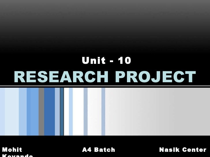 RESEARCH PROJECT Unit - 10