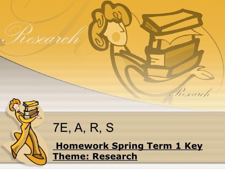 7E, A, R, S Homework Spring Term 1 Key Theme: Research