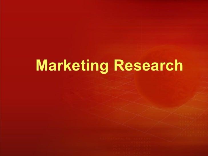 <ul><li>Marketing Research </li></ul>