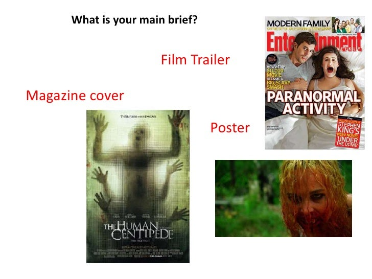 What is your main brief?<br />Film Trailer<br />Magazine cover <br />Poster<br />