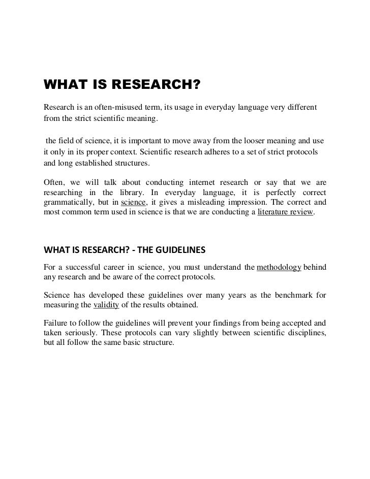 WHAT IS RESEARCH?Research is an often-misused term, its usage in everyday language very differentfrom the strict scientifi...