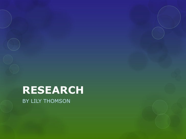RESEARCHBY LILY THOMSON
