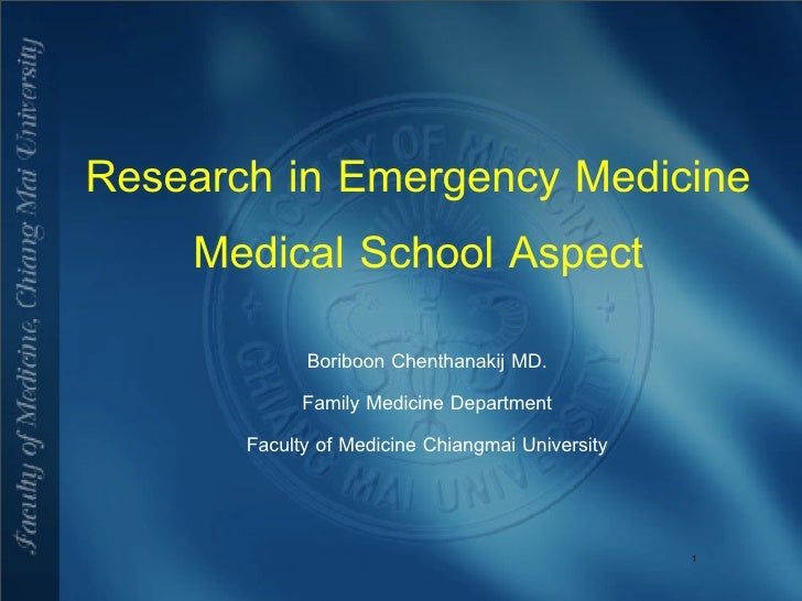 Research in Emergency Medicine     Medical School Aspect               Boriboon Chenthanakij MD.              Family Medic...