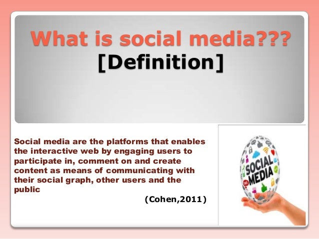 defining social media essay Fifteen interesting argumentative essay topics on social media since the advent of social media there has been so much going on in the world with respect to the ease with which people are able to interact with one another so freely.