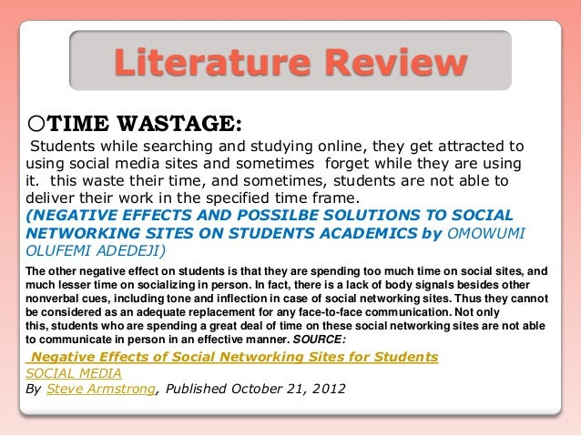 impact of social networking sites in the study habits of students The purpose of this study is to identify the negative effects of social network sites   if scholars have a habit of staying online on social network sites, the question   social networking sites have become a very important aspect in student's life.
