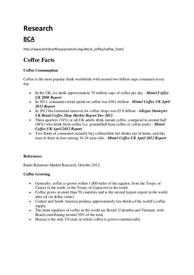 Research BCA http://www.britishcoffeeassociation.org/about_coffee/coffee_facts/ Coffee Facts Coffee Consumption Coffee is ...