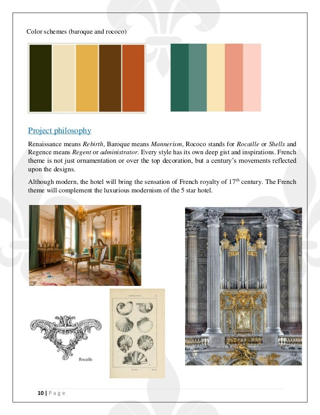 10   P a g e Project philosophy Renaissance means Rebirth, Baroque means Mannerism, Rococo stands for Rocaille or Shells a...