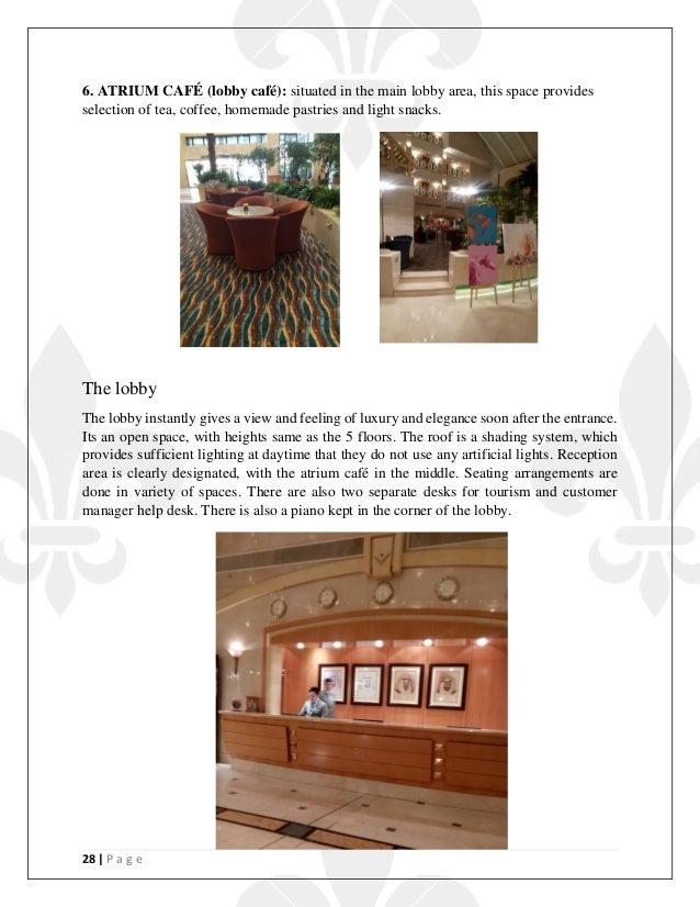 28   P a g e 6. ATRIUM CAFÉ (lobby café): situated in the main lobby area, this space provides selection of tea, coffee, h...
