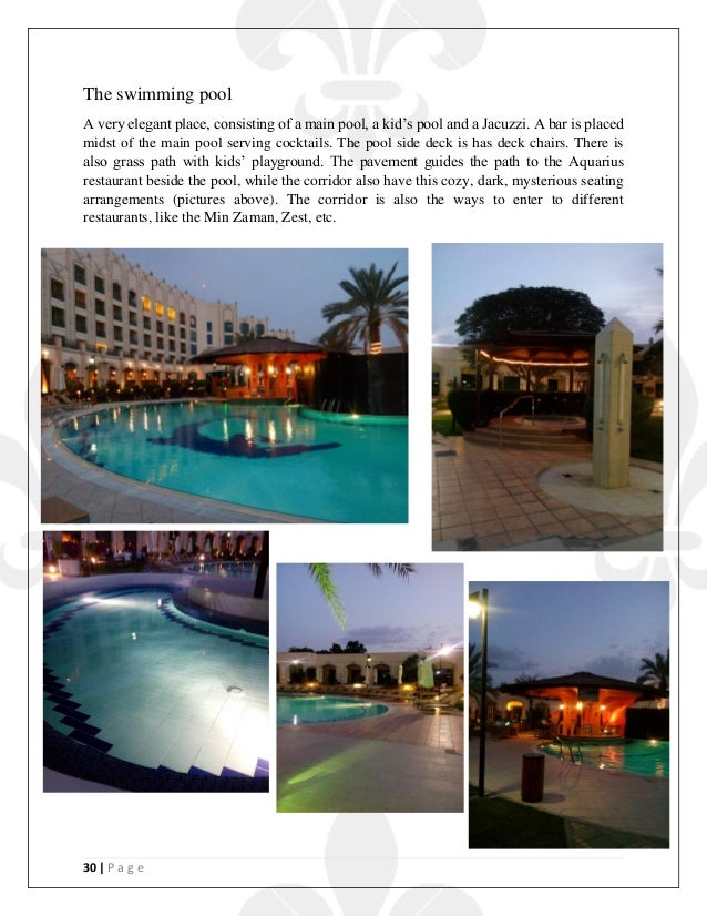 30   P a g e The swimming pool A very elegant place, consisting of a main pool, a kid's pool and a Jacuzzi. A bar is place...