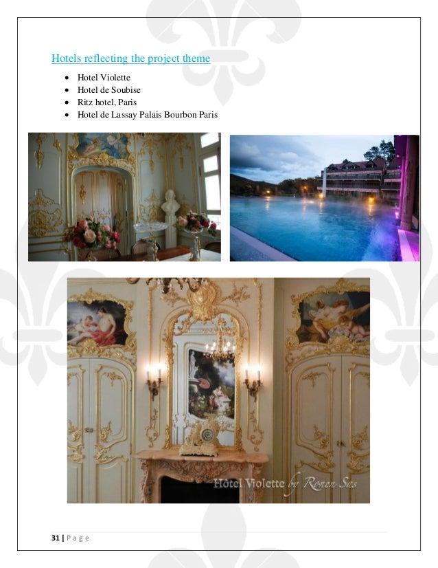 31   P a g e Hotels reflecting the project theme  Hotel Violette  Hotel de Soubise  Ritz hotel, Paris  Hotel de Lassay...