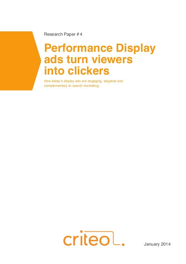 Performance Display ads turn viewers into clickers How today's display ads are engaging, targeted and complementary to sea...
