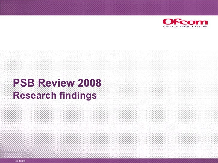 PSB Review 2008 Research findings