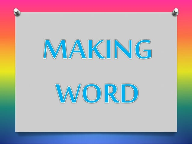 O Objectives: O Look for patterns in words O How changing a letter and its place changes the whole word. O Why? O Helps de...