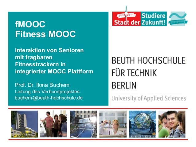 fMOOC Fitness MOOC Interaktion von Senioren mit tragbaren Fitnesstrackern in integrierter MOOC Plattform Prof. Dr. Ilona B...