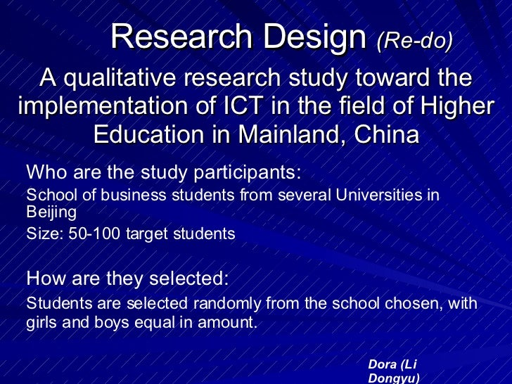 Research Design  (Re-do) A qualitative research study toward the implementation of ICT in the field of Higher Education in...
