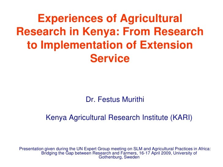 Experiences of Agricultural Research in Kenya: From Research  to Implementation of Extension              Service         ...