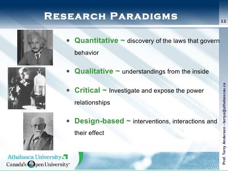 Research Paradigms <ul><li>Quantitative   ~  discovery of the laws that govern behavior </li></ul><ul><li>Qualitative ~   ...