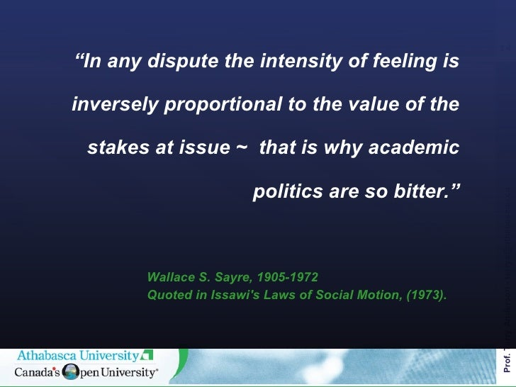 """<ul><li>"""" In any dispute the intensity of feeling is inversely proportional to the value of the stakes at issue ~  that is..."""