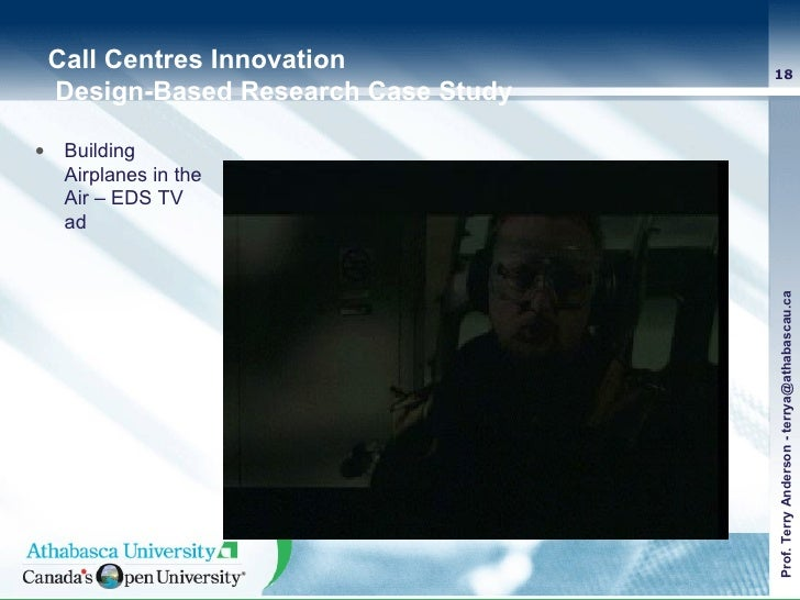 Call Centres Innovation  Design-Based Research Case Study <ul><li>Building Airplanes in the Air – EDS TV ad </li></ul>