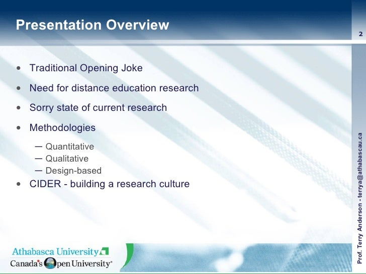 Presentation Overview <ul><li>Traditional Opening Joke </li></ul><ul><li>Need for distance education research </li></ul><u...