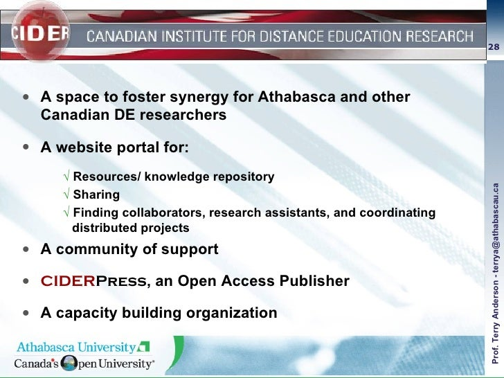 <ul><li>A space to foster synergy for Athabasca and other Canadian DE researchers </li></ul><ul><li>A website portal for: ...