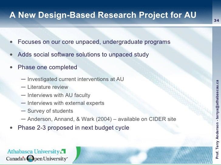 A New Design-Based Research Project for AU <ul><li>Focuses on our core unpaced, undergraduate programs </li></ul><ul><li>A...