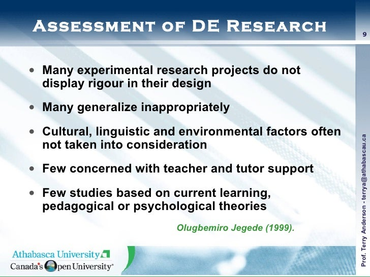 Assessment of DE Research <ul><li>Many experimental research projects do not display rigour in their design </li></ul><ul>...