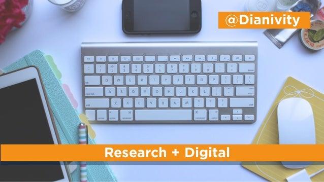 Research + Digital @Dianivity