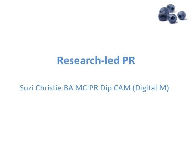 Research-led PRSuzi Christie BA MCIPR Dip CAM (Digital M)