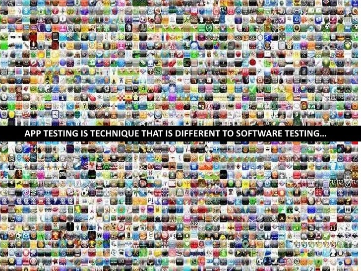 APP TESTING IS TECHNIQUE THAT IS DIFFERENT TO SOFTWARE TESTING…<br />