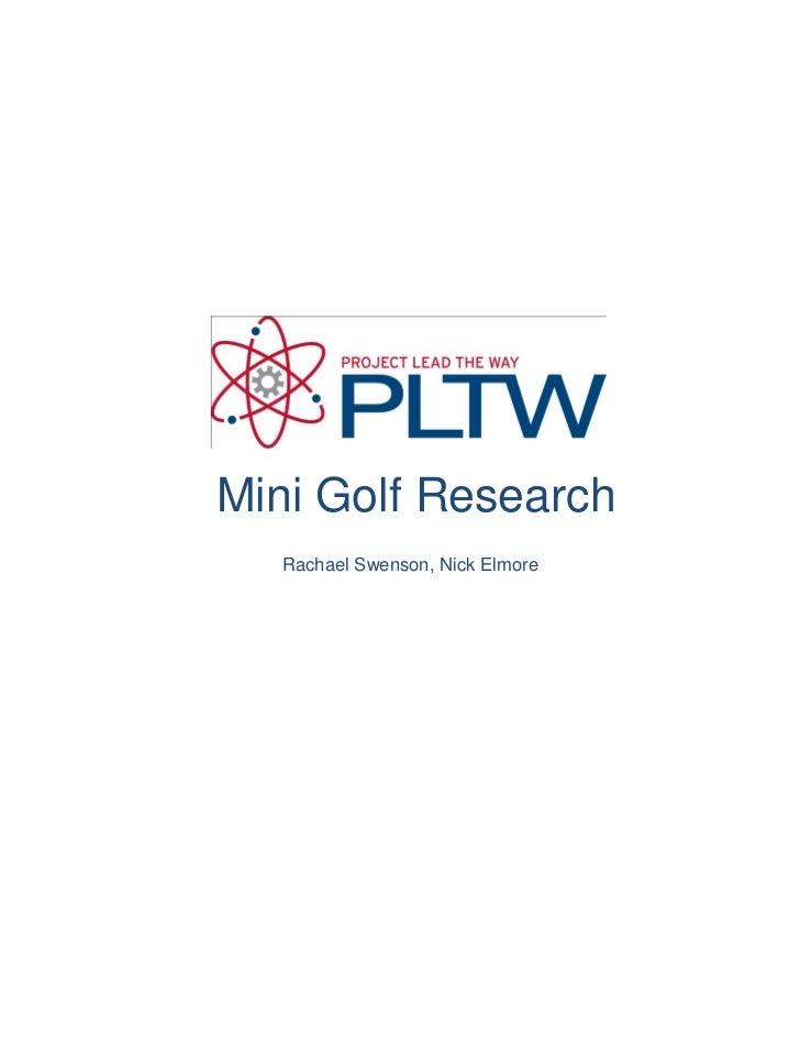 Mini Golf Research  Rachael Swenson, Nick Elmore