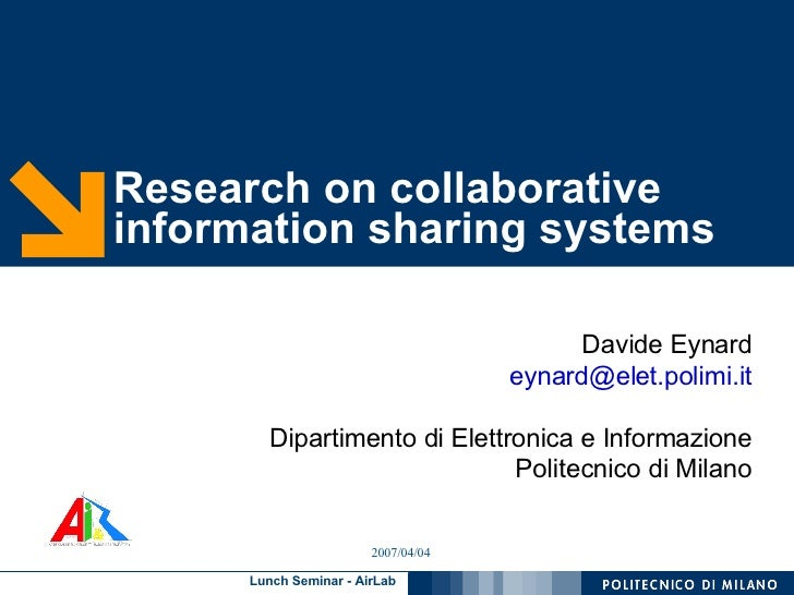Research on collaborative information sharing systems <ul><ul><li>Davide Eynard </li></ul></ul><ul><ul><li>[email_address]...