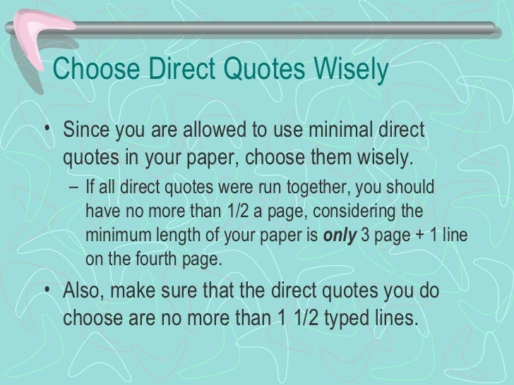 quotations research paper The mla style center at stylemlaorg/ for information on formatting research papers and sample papers in mla style the guiding principles of the mla keep your quotations a brief as possible, but if the quotation extends beyond four lines of type in your text, format it as follows: ○ use a block format in.