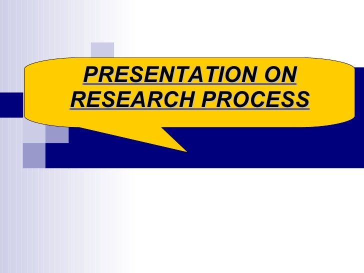PRESENTATION ON RESEARCH PROCESS