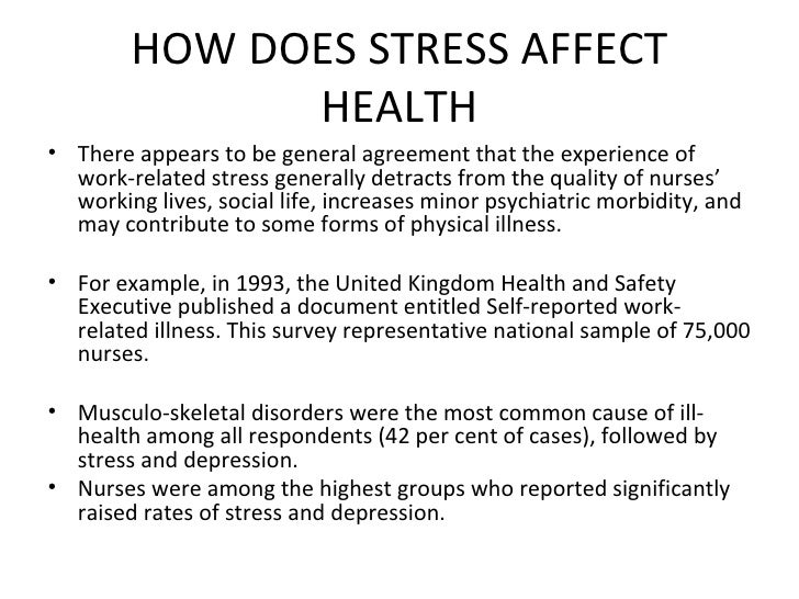 impact of work related stress in nurses Work-related stress, depression or anxiety statistics in great britain 2017 contents summary 2 are driving the higher rate of work-related stress, depression or anxiety nursing and midwifery professionals at 3,090 cases per 100,000 workers.