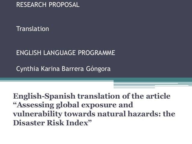 RESEARCH PROPOSAL Translation ENGLISH LANGUAGE PROGRAMME Cynthia Karina Barrera Góngora  English-Spanish translation of th...