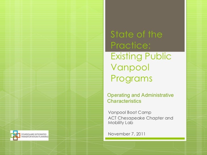 State of the Practice: Existing Public Vanpool Programs Vanpool Boot Camp ACT Chesapeake Chapter and Mobility Lab November...