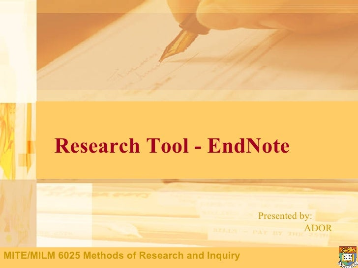 Research Tool - EndNote Presented by:    ADOR