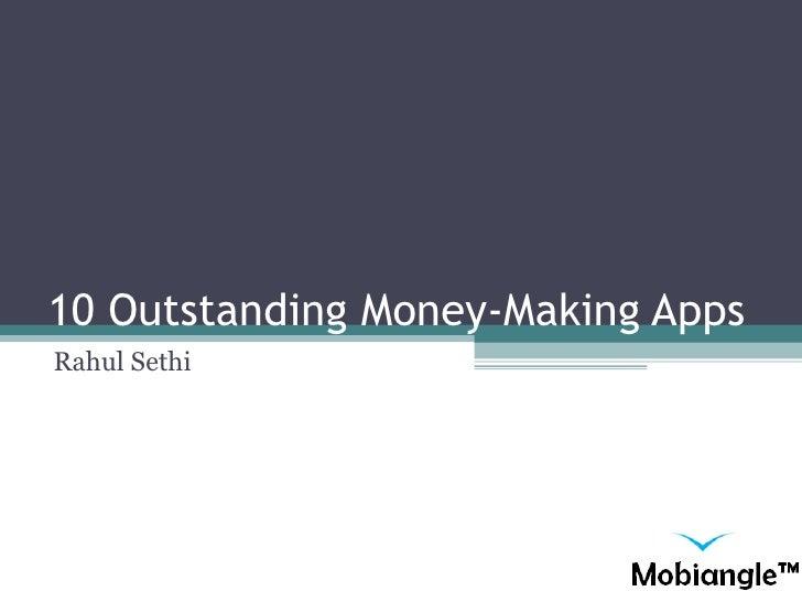 10 Outstanding Money-Making Apps Rahul Sethi