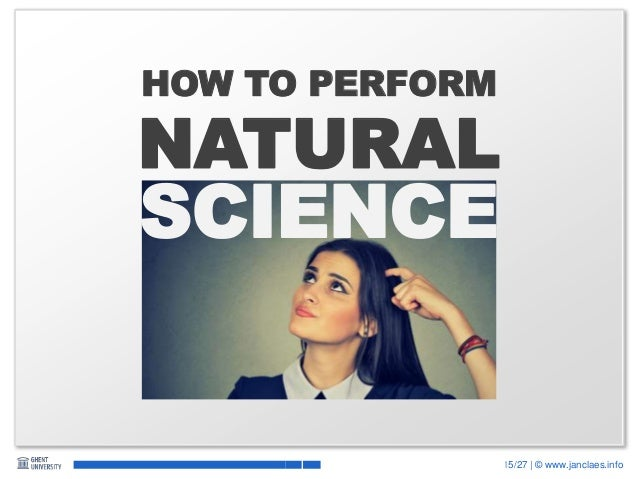 15/27 | © www.janclaes.info NATURAL SCIENCE HOW TO PERFORM