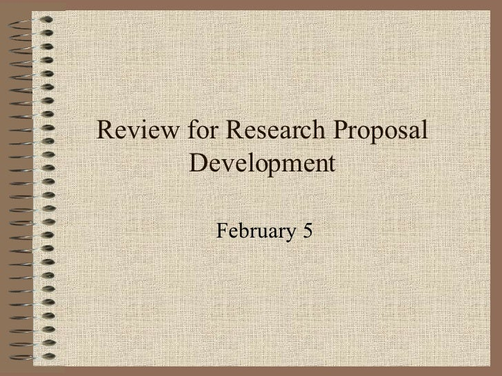 Review for Research Proposal Development February 5