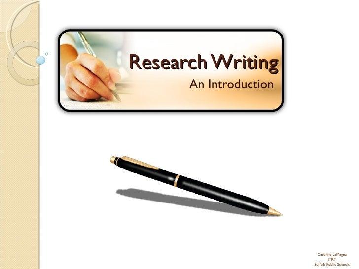 Research Writing An Introduction  Caroline LaMagna ITRT Suffolk Public Schools