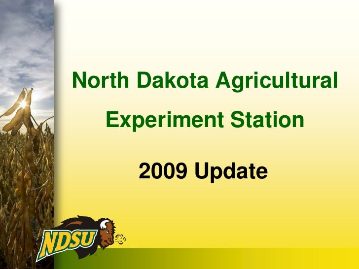 North Dakota AgriculturalExperiment Station<br />2009 Update<br />