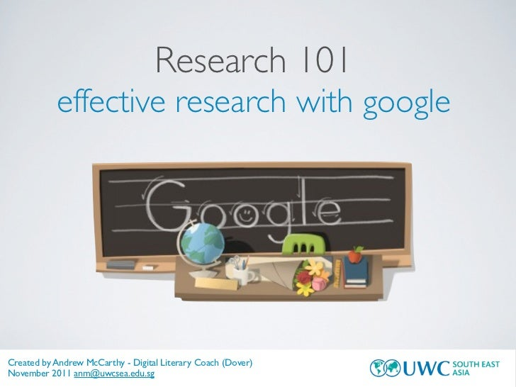 Research 101           effective research with googleCreated by Andrew McCarthy - Digital Literary Coach (Dover)November 2...