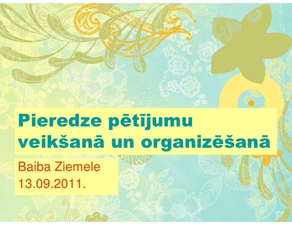 Pieredze pētījumuveikšanā un organizēšanāBaiba Ziemele13.09.2011.09-2011         BMZ        1