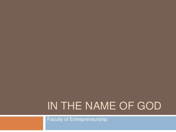 In the name of GOD<br />Faculty of Entrepreneurship<br />خرداد 89<br />