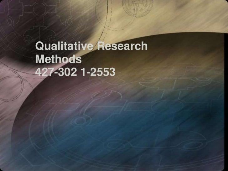 Qualitative ResearchMethods427-302 1-2553
