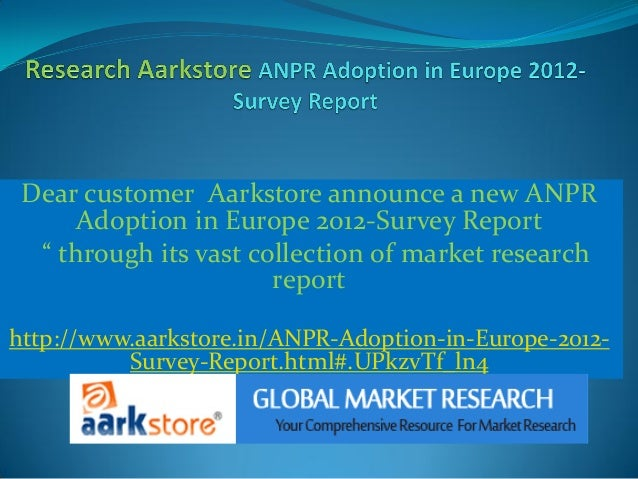 "Dear customer Aarkstore announce a new ANPR      Adoption in Europe 2012-Survey Report  "" through its vast collection of m..."