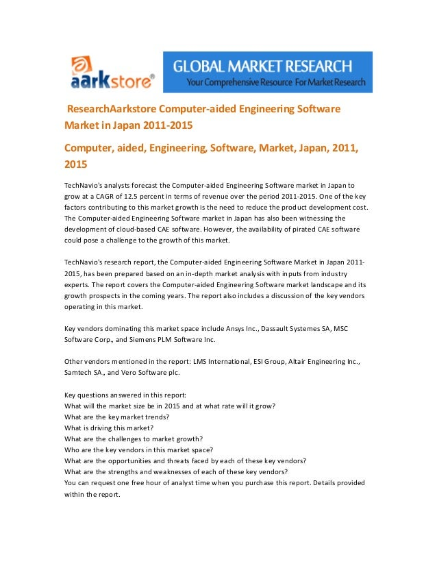 ResearchAarkstore Computer-aided Engineering SoftwareMarket in Japan 2011-2015Computer, aided, Engineering, Software, Mark...